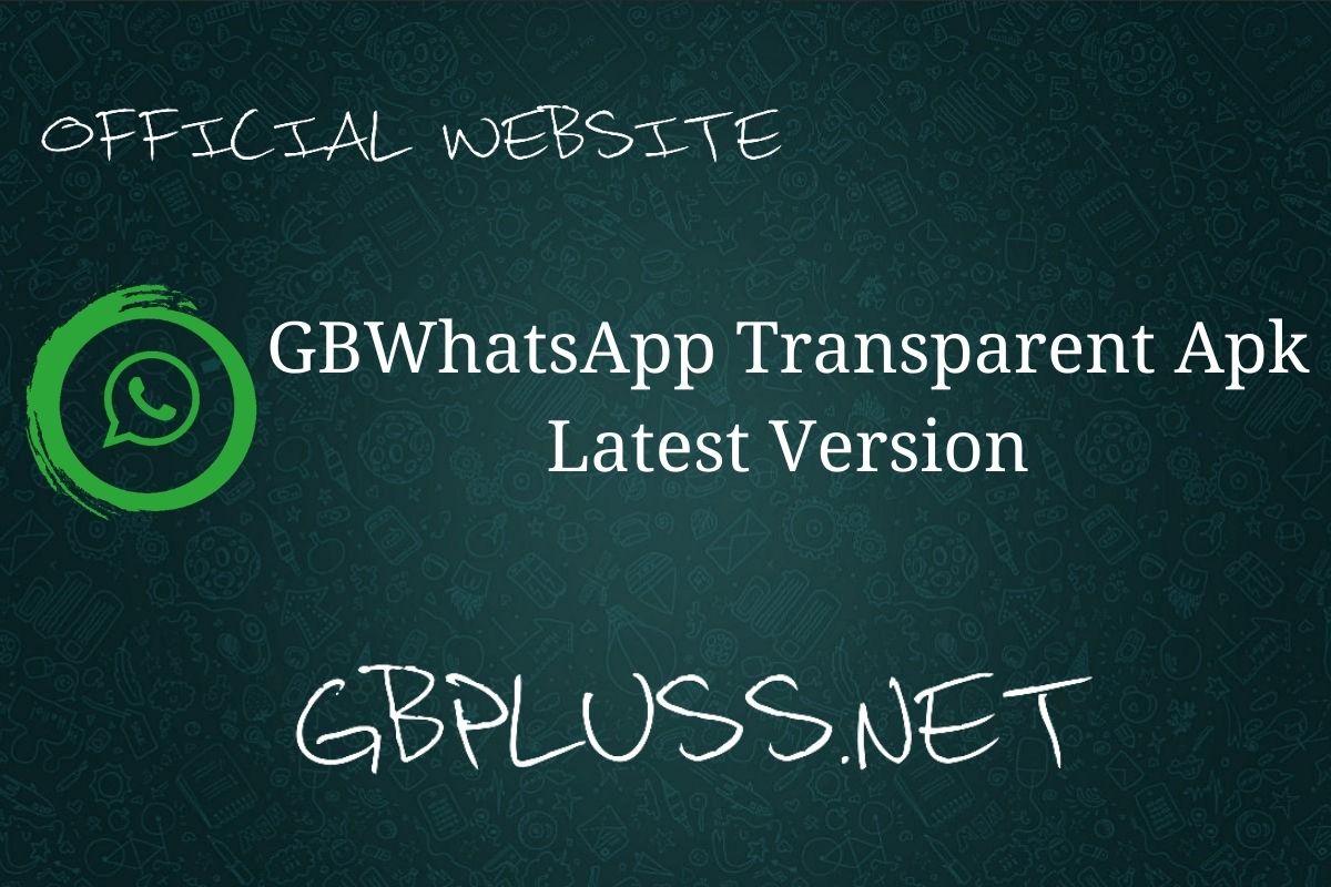GBWhatsApp Transparent Apk